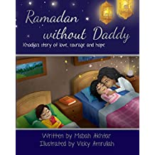 Ramadan without Daddy: Khadija's Story of Love, Courage and Hope (English Edition)
