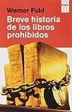Breve historia de los libros prohibidos (DIVULGACIÓN)