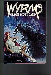 Wyrms by Orson Scott Card (1987-07-02)
