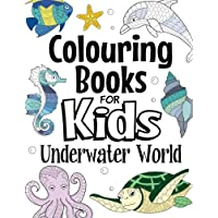 Colouring Books For Kids Underwater World: For Kids Aged 7+