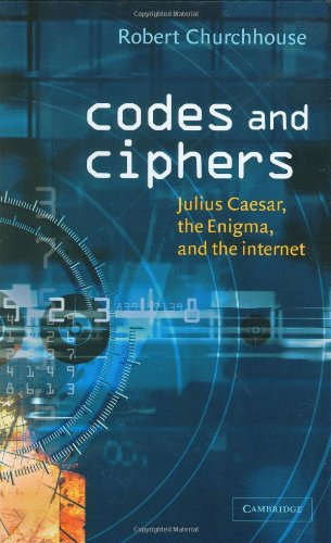 Codes and Ciphers Hardback: Julius Caesar, the Enigma, and the Internet