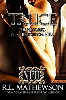 Truce: The Historic Neighbor From Hell (A Neighbor From Hell Series Book 4) by [Mathewson, R.L.]
