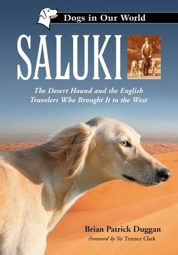 Saluki: The Desert Hound and the English Travelers Who Brought It to the West (Dogs in Our World) (Hund Saluki)