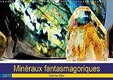 Minéraux fantasmagoriques : Photographies artistiques de minéraux. Calendrier mural A3 horizontal