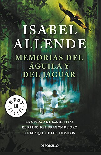 Memorias del aguila y del jaguar / Memories of the Eagle and the Jaguar: La ciudad de las bestias & El reino del dragon de oro & El bosque de los ... of the Golden Dragon & Forest of the P