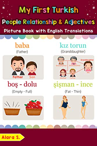 My First Turkish People, Relationships & Adjectives Picture Book with English Translations: Bilingual Early Learning & Easy Teaching Turkish Books for ... words for Children 13) (English Edition)