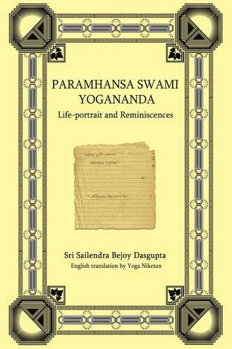 Paramhansa Swami Yogananda: Life-Portrait and Reminiscences