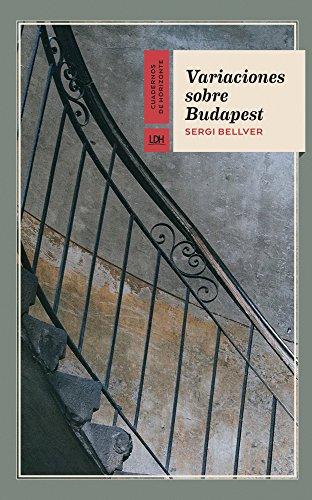 Variaciones sobre Budapest (Cuadernos de Horizonte nº 12) por Sergi Bellver