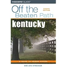 Off the Beaten Path Kentucky: A Guide to Unique Places (OFF THE BEATEN PATH b)