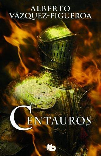 Centauros (B DE BOLSILLO) por Alberto Vázquez-Figueroa