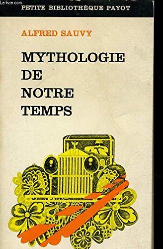 Mythologie de notre temps...