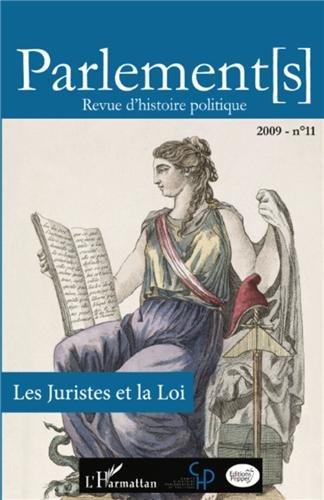 Parlements, N 11, 2009 : Les juristes et la Loi