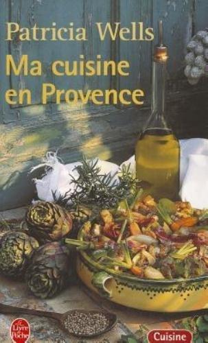Ma Cuisine En Provence (Livre de Poche: Cuisine) (French Edition) by Wells, Patricia (1998) Mass Market Paperback