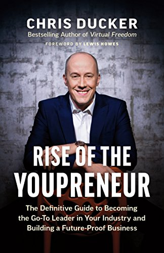 Rise of the Youpreneur: The Definitive Guide to Becoming the...