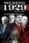 Secreto 1929 / Secret 1929: La Consumacion par Leopoldo Mendivil Lopez