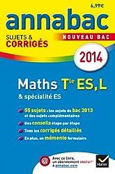 Annales Annabac 2014 Maths Tle ES, L: Sujets et corrigés du bac - Terminale ES (spécifique & spécialité), L (spécialité)