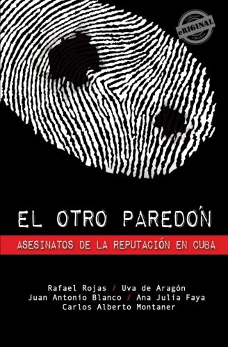 El otro paredón: Asesinatos de la reputación en Cuba