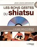 Telecharger Livres Les bons gestes du shiatsu Le massage japonais de detente et de remise en forme 1DVD (PDF,EPUB,MOBI) gratuits en Francaise
