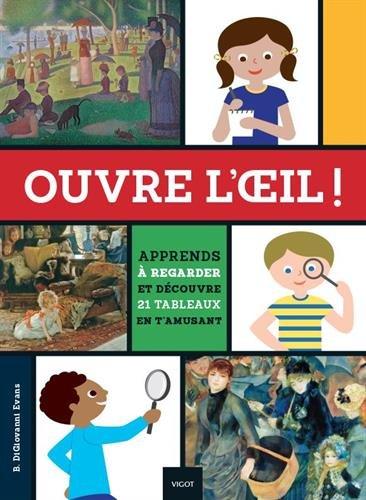 Descargar Libro Ouvre l'oeil ! : apprends à regarder et découvre 21 tableaux en t'amusant de Allison Meierding