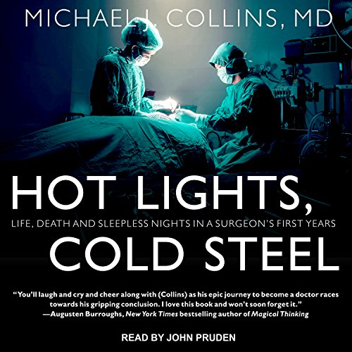 Hot Lights, Cold Steel: Life, Death and Sleepless Nights in a Surgeon�s First Years - Medical Light System