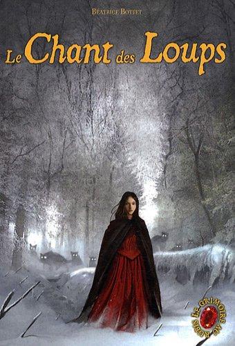 Le Grimoire au rubis, Tome 3 : Le Chant des Loups