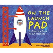 On the Launch Pad: A Counting Book about Rockets (Know Your Numbers) by Michael Dahl (2004-02-06)
