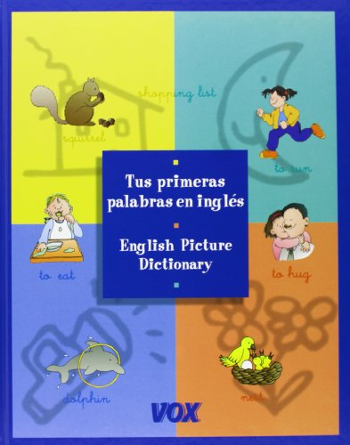 Tus Primeras Palabras En Ingles - English Picture Dictionary (Spes) por VARIOS