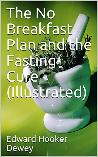 Magazin Gesundheit Männer (The No Breakfast Plan and the Fasting-Cure (Illustrated) (English Edition))