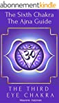 The Third Eye Chakra: The Sixth Chakr...