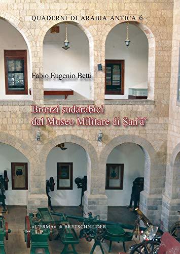 Bronzi Sudarabici Dal Museo Militare Di Sana (Quaderni Di Arabia Antica)
