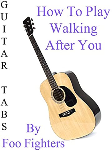 How To Play Walking After You By Foo Fighters -