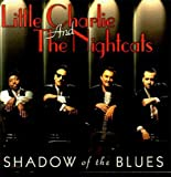 Songtexte von Little Charlie & The Nightcats - Shadow of the Blues