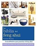 La biblia del feng shui: Guía definitiva para practicar el feng shui (Cuerpo-Mente)