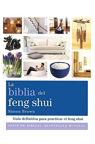 Descargar gratis La biblia del feng shui: Guía definitiva para practicar el feng shui de Simon Brown