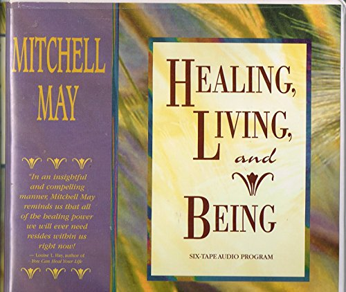 Healing, Living, and Being
