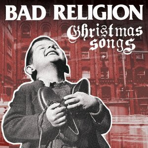 Bad Religion - Christmas Songs [Japan CD] EICP-1594 by Bad Religion