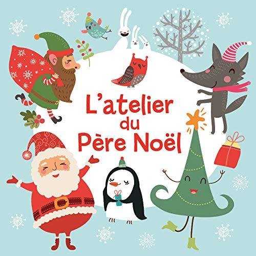 Mes petites histoires de Noël - l'atelier du Père Noël