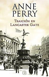 Traición en Lancaster Gate (Inspector Thomas Pitt #31) par Anne Perry