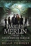 Harley Merlin 3: Harley Merlin und die entführten Magier (Harley Merlin Serie)