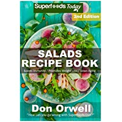 Salads Recipe Book: Over 120 Quick & Easy Gluten Free Low Cholesterol Whole Foods Recipes: Volume 2 (Salads Recipes)