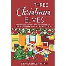 Three Christmas Elves: Learn how three Christmas elves help make naughty Edward good again.