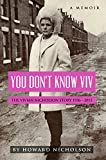 You Don't Know Viv: The Vivian Nicholson Story 1936 - 2015