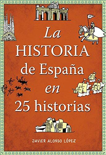 La historia de España en 25 historias (No ficción ilustrados) por Javier Alonso López