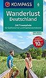 Wanderlust Deutschland: 200 Traumpfade für Gipfelstürmer und Flachlandentdecker, GPX-Daten zum Download. (KOMPASS Wander- und Fahrradlust, Band 1600) -