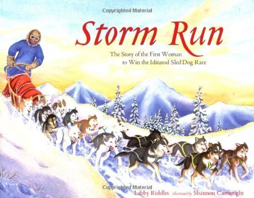 Storm Run: The Story of the First Woman to Win the Iditarod Sled Dog Race by Riddles, Libby (2002) Paperback (Womens Peak Storm)