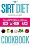 The Sirt Diet Cookbook