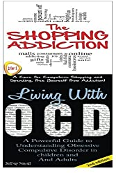 The Shopping Addiction & Living With OCD (Human Behaviour Box Set) (Volume 8) by Jeffrey Powell (2014-11-08)