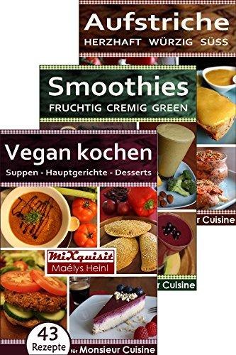 Rezeptbücher-Paket - Vegan kochen, Smoothies, Aufstriche: 147 Rezepte für die Küchenmaschine Monsieur Cuisine Plus von Silvercrest (Lidl) (German Edition)