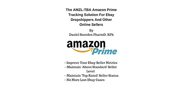 The AMZL-TBA Amazon Prime Tracking Solution For Ebay Dropshippers And Other Online Sellers(drop shipping,dropshipping,dropshippers,drop shipping business ...