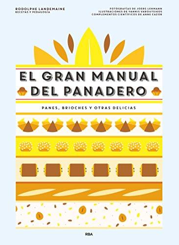 El gran manual del panadero (GASTRONOMÍA Y COCINA)